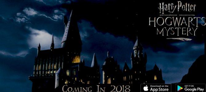 Wizarding ready in 2018  : Hogwarts Mystery